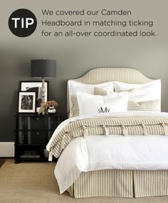 Tip: cover your headboard in coordinating fabric to give your bedroom a seamless look.