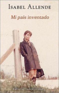 Mi país inventado, Isabel Allende
