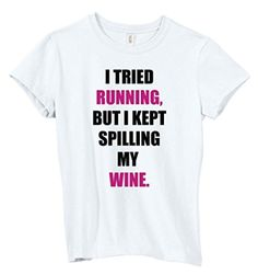 Funny Gym T-Shirts - I Tried Running But I Kept Spilling My Wine Cute Workout Tee - Brought to you by Avarsha.com