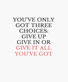Give It All – Best Motivational Quote