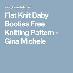 Flat Knit Baby Booties Free Knitting Pattern - Gina Michele