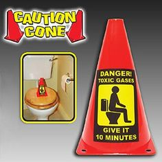 Toxic Gases Toilet Caution Cone...i should get this for my dad!