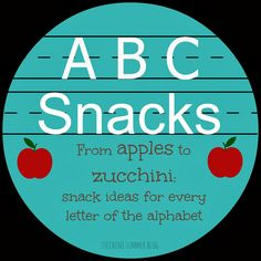 Snack ideas for every letter!  Perfect for letter of the week learning fun. :)