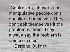 Manipulative Women Quotes | Controllers, abusers, and manipulative people don't question ...