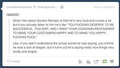 Gordon Ramsey is actually a nice person