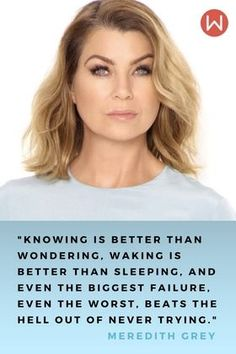 Meredith Grey quotes, Grey's Anatomy quotes, Shonda Rhimes, Ellen Pompeo.