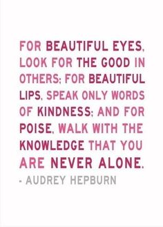 words to live by...thanks Audrey!