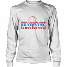 #Skydiving Not For You, Order HERE ==> https://www.sunfrog.com/Sports/125977898-743910887.html?6432, Please tag & share with your friends who would love it, #skydiving illustration, skydiving quotes summer, skydiving quotes inspiration #ambulance #science #nature  sky diving illustration, sky diving proposal, sky diving dubai  #quote #sayings #quotes #saying #redhead #entertainment #ginger #food #drink #gardening #geek #hair #beauty #health #fitness #history