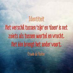 Quote van Forihaveseen.nl | @ErwinDeRuiter |  Identiteit #ForIHaveSeen #ErwinDeRuiter #Quote