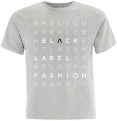 Black Label Fashion hidden words Tee.  This premium cotton t-shirt with taped neck and shoulders is made from 100% ringspun preshrunk cotton so you can machine-wash with confidence!  Weight: 180gsm