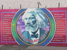 "Frederick Douglass mural on the ""Solidarity Wall"" in Belfast, Ireland"