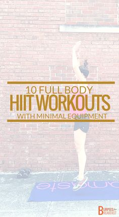 10 Full Body HIIT Workouts with Minimal Equipment | Burpees for Breakfast