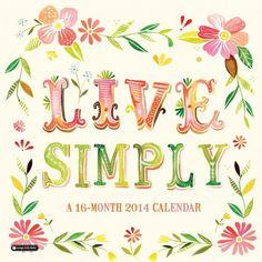 2014 Live Simply Calendar http://www.amazon.ca/dp/1622261356/ref=cm_sw_r_pi_awd_UtZ7rb1HM2BZ6