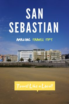 I lived in San Sebastian for a year, and had an amazing experience in the city.  Here are my recommendations for travelers who want to get more off the beaten path, and experience San Sebastian like a local.