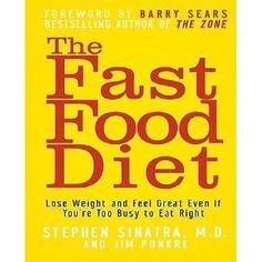 The Fast Food Diet: Lose Weight and Feel Great Even If You're Too Busy to Eat Right, a book by Stephen T. Sinatra M. Best Weight Loss Plan, Diet Plans To Lose Weight, Losing Weight Tips, Healthy Weight Loss, Weight Loss Tips, How To Lose Weight Fast, Reduce Weight, Diet Dinner Recipes, Diet Recipes