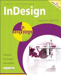 InDesign in Easy Steps: Covers CS3, CS4 & CS5: For Windows and Mac