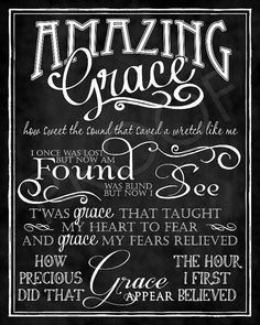 Art Amazing Grace Hymn chalkboard style by ToSuchAsTheseDesigns Fear Quotes, Words Quotes, Hymn Quotes, Motivational Quotes, Sayings, Chalkboard Art Quotes, Chalkboard Pictures, Grace Tattoos, Lyric Tattoos
