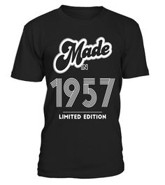 # Made in 1957 Limited Edition Funny Birthday Shirt - Limited Edition . Tags: Vintage Born in 1957 Retro T-shirt. Available in men's and women's sizes for your choice and comfort. Great Gift for those who were born in 1957. These age related t-shirts may be just the birthday gifts, art tee clothing products, vintage merchandise quote items, cute artwork apparel wear, pun clothes accessories, funny quotes tees, or popular gift items you've been seeking for mom, dad, grandma, grandpa, aunt…