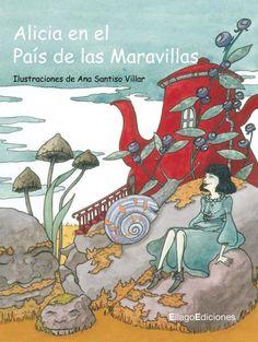 Alice in Wonderland. 2010.  Illustrations: Ana Santiso Villar.