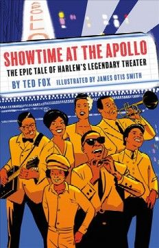 Showtime At The Apollo The Epic Tale Of Harlem S Legendary Theater All C W Mars Libraries Graphic Novel Showtime Paperback Writer