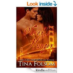 Oliver's Hunger (Scanguards Vampires Book 7) - Kindle edition by Tina Folsom. Paranormal Romance Kindle eBooks @ Amazon.com.
