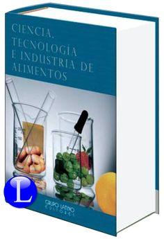 Ciencia, Tecnología e Industria de Alimentos 1 Vol $2,490.00.- mxn
