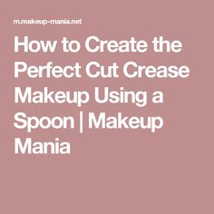 How to Create the Perfect Cut Crease Makeup Using a Spoon Cut Crease Eye, Cut Crease Makeup, Eye Makeup Tips, Smokey Eye Makeup, Cut Crease Tutorial, Prom Makeup Tutorial, Brown Mascara, Foundation Application, Winged Liner