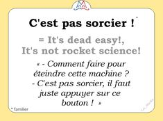 = It's dead easy! It's not rocket science! French Slang, French Grammar, French Phrases, French Quotes, French Language Lessons, Spanish Language Learning, French Lessons, Foreign Language, Basic French Words