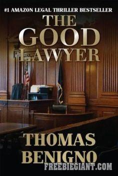 Free The Good Lawyer: A Novel by Thomas Benigno Ebook - http://freebiegiant.com/free-the-good-lawyer-a-novel-by-thomas-benigno-ebook/