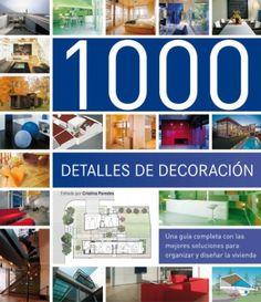 #Arquitectura / Diseño de Interiores 1000 DETALLES DE LA DECORACIÓN - Cristina Paredes #Ilusbooks