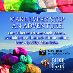 Check out our 6 new limited-edition colorways of Tibetan Dream sock yarn, hand dyed exclusively for Bijou Basin Ranch by Miss Babs!