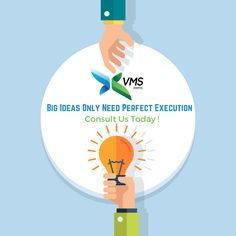 Big Ideas Only Need Perfect Execution.  Consult Us today! #VmsEventsPvtLtd