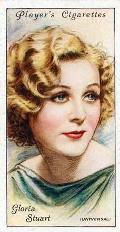 Players Cigarette's Gloria Stuart 1930s  picture posted on site September 9, 2011    http://www.eaumg.net/1930s-fashion-get-the-makeup-look-of-gloria-stuart/