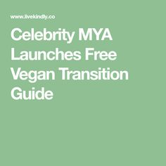 Celebrity MYA Launches Free Vegan Transition Guide