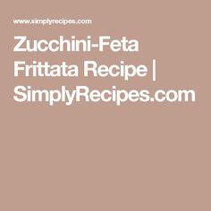 Zucchini-Feta Frittata Recipe | SimplyRecipes.com