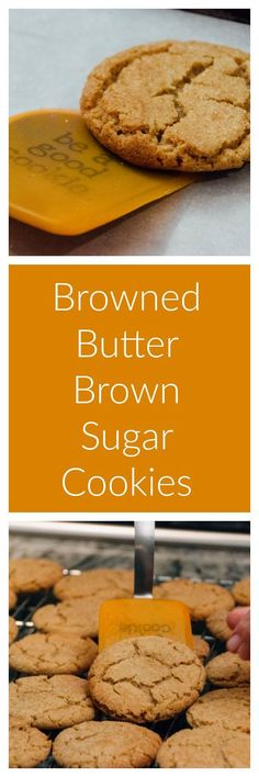 Browned Butter Brown Sugar Cookies are the best cookie I've ever had.