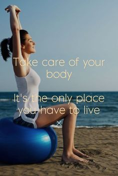 Take care of your body, it's the only place you have to live. | www.simplebeautifullife.net