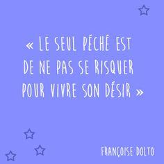 """#CitationDuJour : """" Le seul péché est de ne pas se risquer pour vivre son désir """". Françoise Dolto"""
