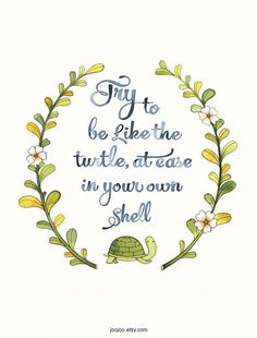 Inspirational quote print, Try to be like the turtle, at ease in your own shell, Self esteem quote, Typography print. $25.00, via Etsy.