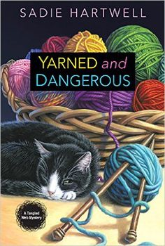 Yarned and Dangerous (A Tangled Web Mystery Book 1) - Kindle edition by Sadie Hartwell. Mystery, Thriller & Suspense Kindle eBooks @ Amazon.com.