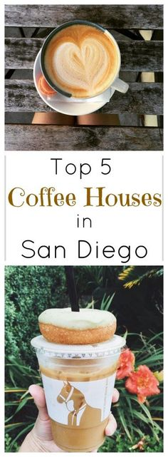The top 5 coffee houses you must visit in San Diego