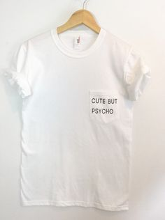 Cute But Psycho Pocket Tee Blogger Tumblr Saying Shirt by ArmiTee