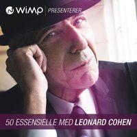 Leonard Cohen - 50 Essensielle - Hør albumet i WiMP