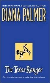 The Texas Ranger by Diana Palmer Paperback, http://www.amazon.com/dp/B006MVCD5G/ref=cm_sw_r_pi_awdm_mQoMub1BEKDNP