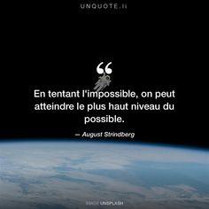"""August Strindberg """"En tentant l'impossible, on peut atteindre le plus haut niveau du possible."""""""