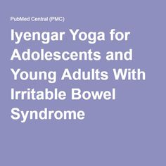 Iyengar Yoga for Adolescents and Young Adults With Irritable Bowel Syndrome