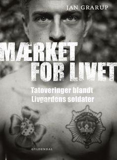 Mærket for livet - tatoveringer blandt Livgardens soldater. På gaden d. 3. oktober 2013.