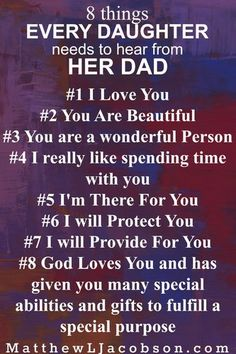 "Why does your daughter have you for her father? Because God knew exactly what He was doing. He strategically placed ""Dad"" in her life so she would get her information about who she is and how she is valued from the right place.  ""8 Things Every Daughter Needs To Hear From Her Dad"" MatthewLJacobson.com"
