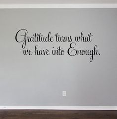 Gratitude turns what we have into enough Vinyl Lettering by OZAVinylGraphics