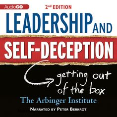 Leadership and Self-Deception, 2nd Edition - Ljudbok - The Arbinger Institute - Storytel